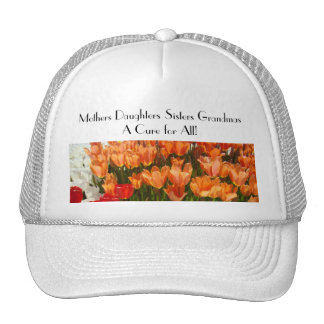 Mothers Daughters Sisters Grandmas Cure for All Trucker Hat