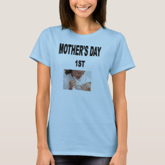 MOTHER'S DAY 1ST T-Shirt