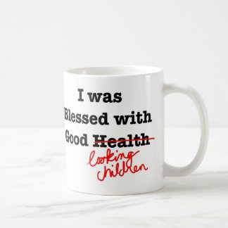 Mother's Day- Blessed with Good Looking Children Mug