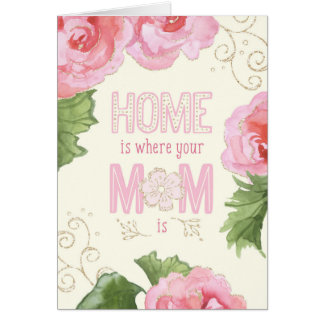 Mother's Day Card - Home Is Where Your Mom Is