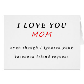 Mother's Day card, I love you without Facebook