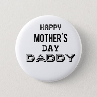 mothers day daddy reg pinback button