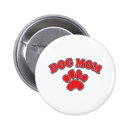Mother's Day Dog Mom Pinback Button