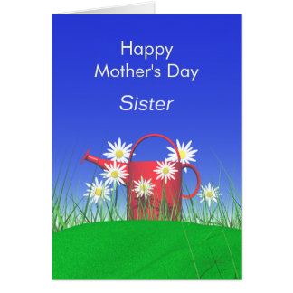 Mothers Day for Sister Daisies and Watering Can Card