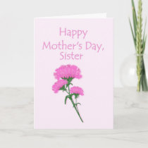 Mothers Day for Sister with Pink Carnations Card