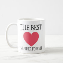 Mother's Day Gifts For Mom The Best Mother Forever Coffee Mug