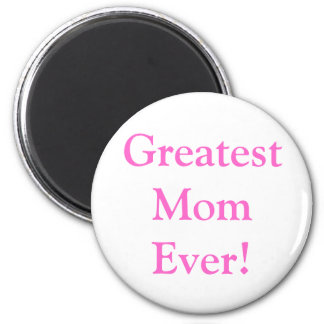 Mother's Day Greatest Mom Ever Magnet