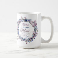 """Mother's Day - """"Home Is Where Mom Is"""" Coffee Mug"""