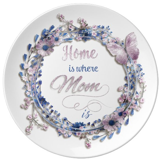 "Mother's Day - ""Home Is Where Mom Is"" Dinner Plate"