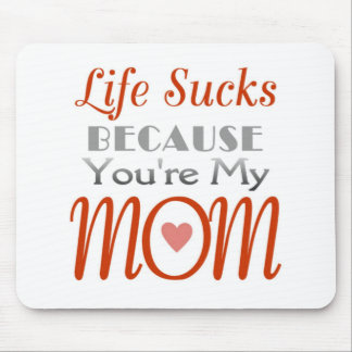 Mother's Day humor statement Mouse Pad