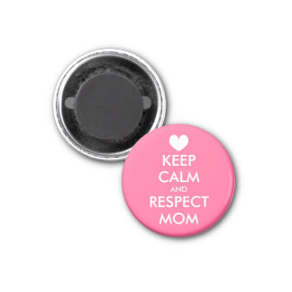 Mother's Day Magnet | Keep calm and respect mom