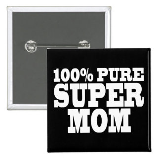 Mothers Day & Moms Birthdays : 100% Pure Super Mom 2 Inch Square Button
