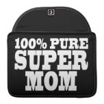 Mothers Day & Moms Birthdays : 100% Pure Super Mom MacBook Pro Sleeves