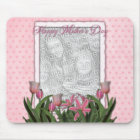 Mothers Day - Pink Tulips - Add Your Own Photo Mouse Pad