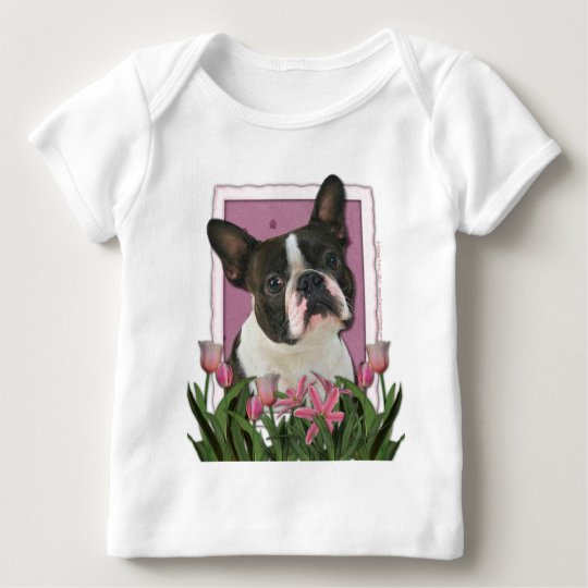 Mothers Day - Pink Tulips - Boston Terrier Baby T-Shirt