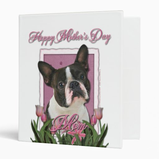 Mothers Day - Pink Tulips - Boston Terrier 3 Ring Binder