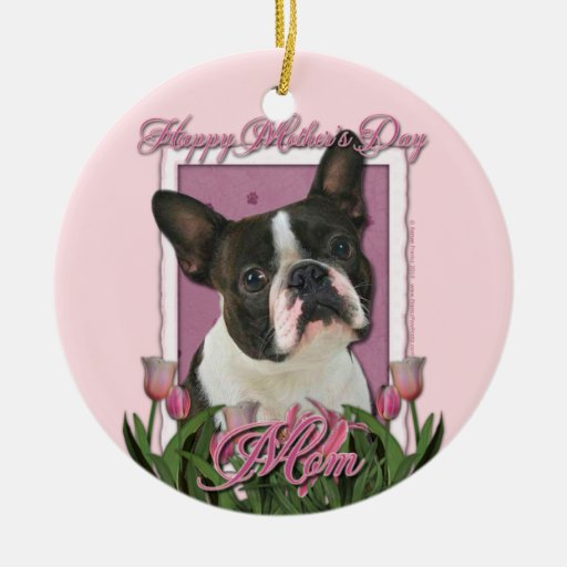 Mothers Day - Pink Tulips - Boston Terrier Christmas Tree Ornament