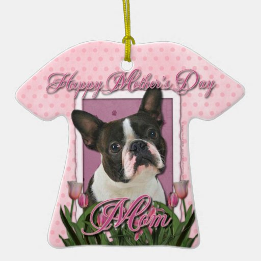 Mothers Day - Pink Tulips - Boston Terrier Double-Sided T-Shirt Ceramic Christmas Ornament