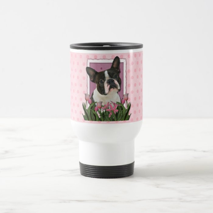 Mothers Day - Pink Tulips - Boston Terrier Travel Mug