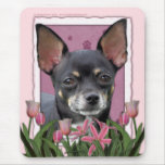 Mothers Day - Pink Tulips - Chihuahua - Isabella Mouse Pad
