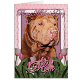 Mothers Day - Pink Tulips - Chinese Shar Pei Lucky
