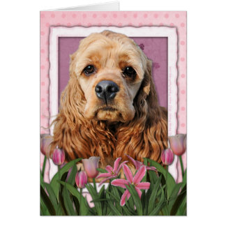 Mothers Day - Pink Tulips - Cocker Spaniel Card