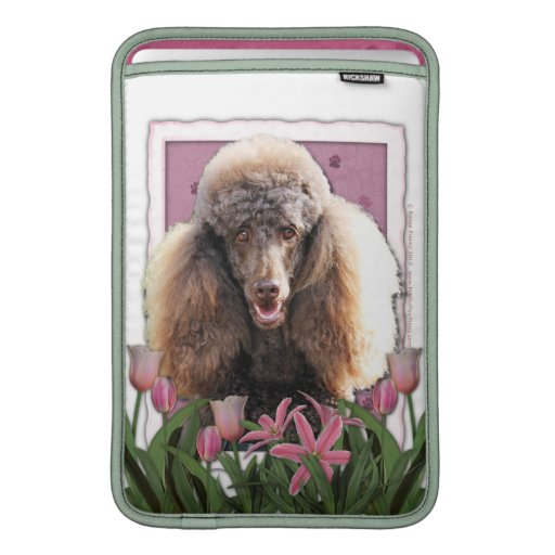 Mothers Day - Pink Tulips - Poodle - Chocolate Sleeve For MacBook Air