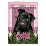 Mothers Day - Pink Tulips - Pug - Ruffy Greeting Card