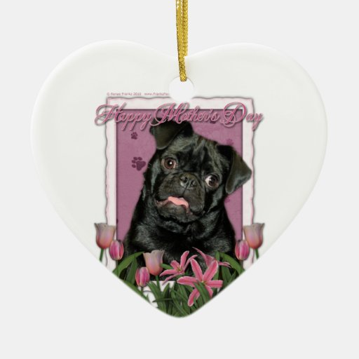 Mothers Day - Pink Tulips - Pug - Ruffy Ornaments