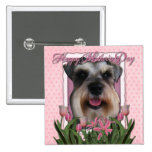 Mothers Day - Pink Tulips - Schnauzer Pinback Buttons