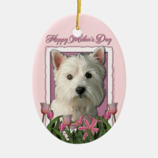 Mothers Day - Pink Tulips - West Highland Terrier Ornament