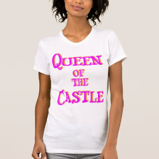 Mother's Day: Queen Of the Castle Tee Shirt