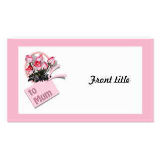 Mother's Day Roses For Mum (on Pink) Double-Sided Standard Business Cards (Pack Of 100)