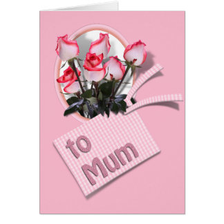Mother's Day Roses For Mum (on Pink) Greeting Card