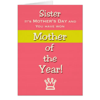 Mother's Day Sister Humor Mother of the Year Card
