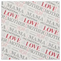Mothers Day Unconditional Love Vintage Typography Fabric