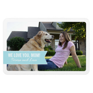 Mother's Day We Love Mom White Blue Banner Photo Rectangular Photo Magnet