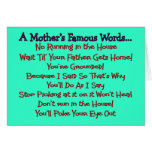 Mother's Famous Words--Mother's Day Gifts Greeting Card