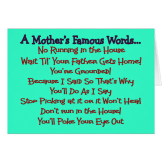 Mother's Famous Words--Mother's Day Gifts Card