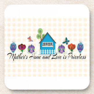 Mother's Home and Love is-Priceless Gifts Coaster