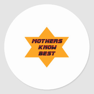 Mothers Know Best Orange The MUSEUM Zazzle Gifts Classic Round Sticker