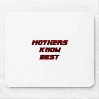 Mothers Know Best White The MUSEUM Zazzle Gifts Mouse Pads