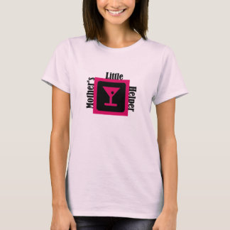 Mother's Little Helper ROSE T-Shirt
