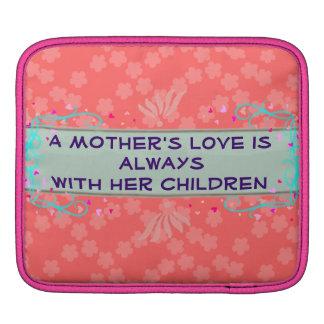 Mother's love iPad sleeve