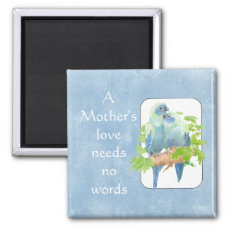 Mother's Love needs no Words Parrot Bird Quote 2 Inch Square Magnet