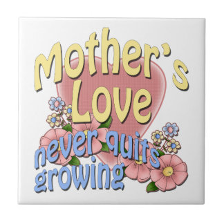 Mother's Love Never Quits Growing Ceramic Tile