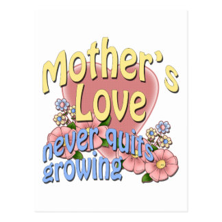 Mother's Love Never Quits Growing Postcard