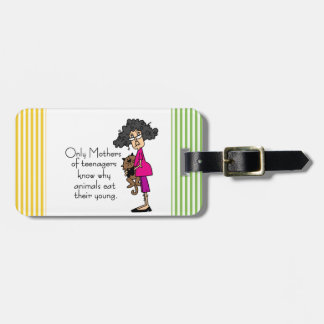 Mothers of Teenagers Travel Bag Tag