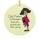 Mothers of Teenagers Ornaments