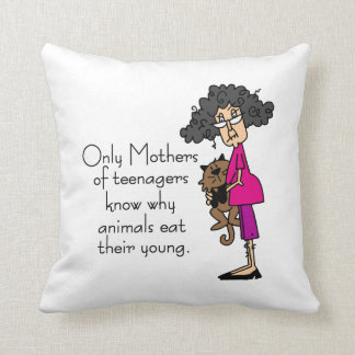 Mothers of Teenagers Throw Pillow